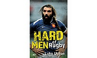 Win a copy of Luke Upton's 'Hard Men of Rugby'
