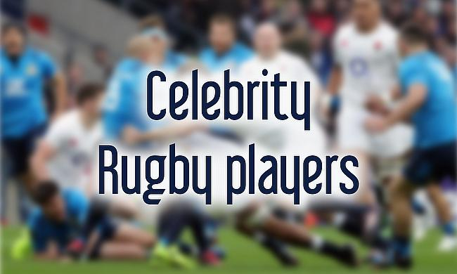 The list of Celebrities who have played Rugby is longer than you expected!